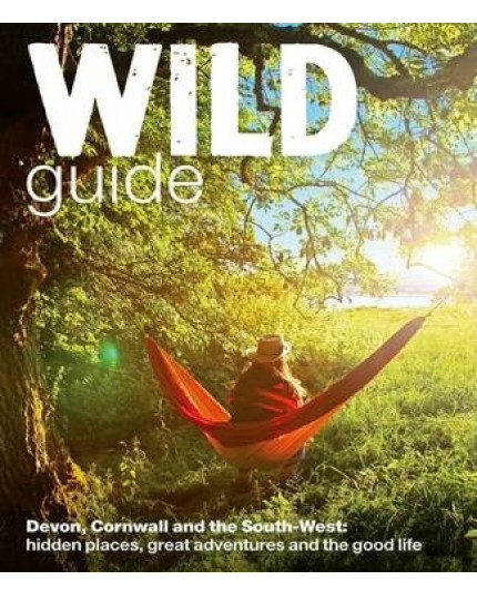 Wild Guide: Devon, Cornwall & South West