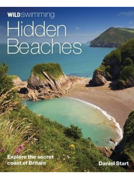Wild Swimming Hidden Beaches: [Second Revised Edition]