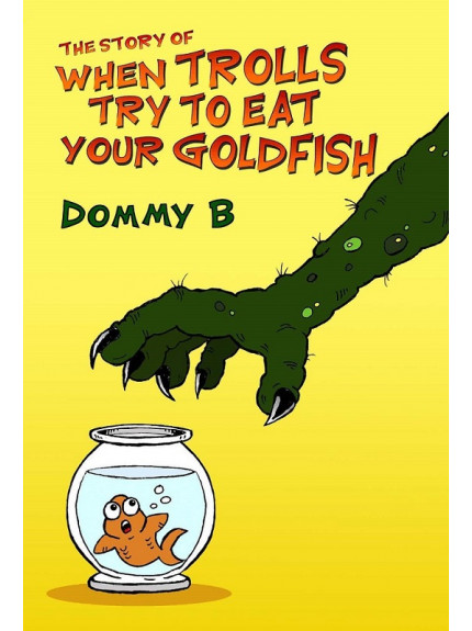 Story of When Trolls Try to Eat Your Goldfish
