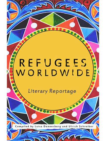 Refugees Worldwide -Literary Reportage