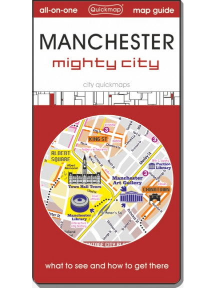 Manchester: Mighty City: Map & Guide