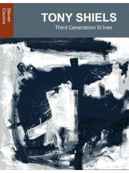 Tony Shiels: Third Generation St Ives isbn 9780993359897