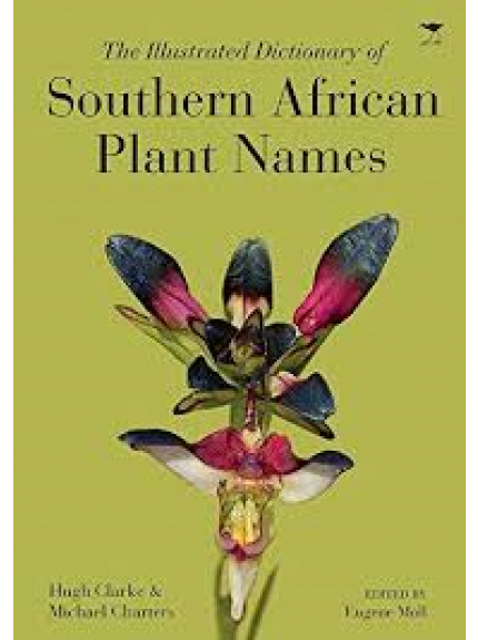 Illustrated Dictionary of Southern African Plant Names, The
