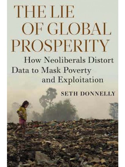 Lie of Global Prosperity, The