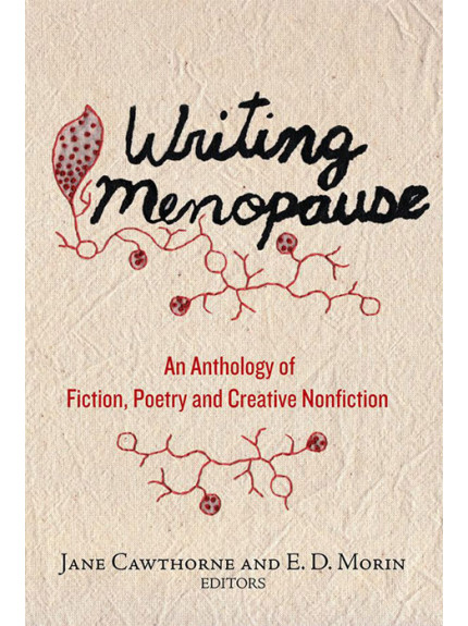 Writing Menopause: An Anthology of Fiction, Poetry and