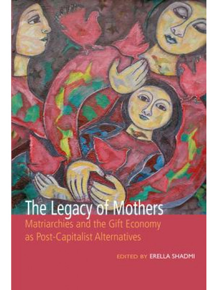 Legacy of Mothers: Matriarchies and the Gift Economy as Post