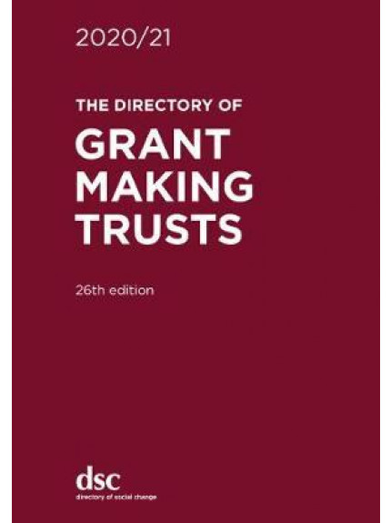 Directory of Grant Making Trusts 2020/2021 26th Edition