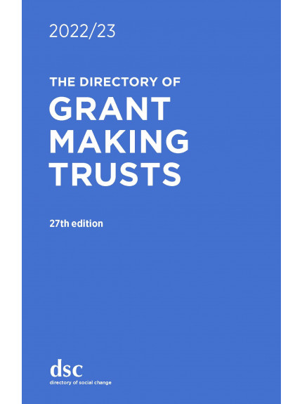 Directory of Grant Making Trusts 2022/2023 27th Edition