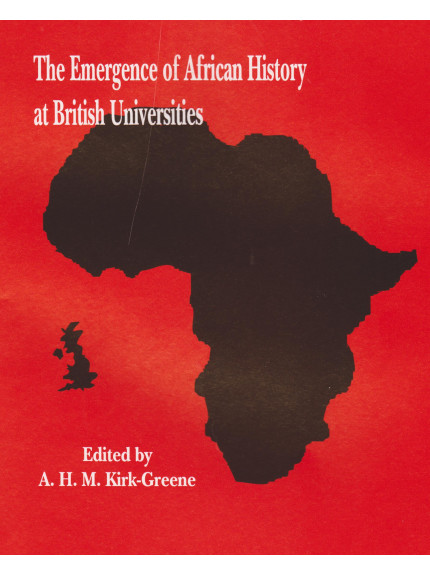 Emergence Of African History At British Universities