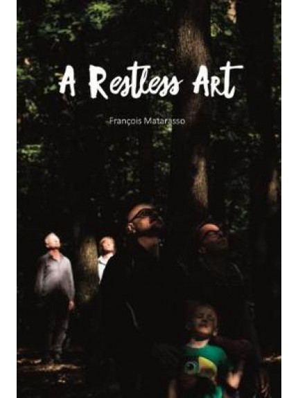 Restless Art, A: How participation won, and why it matters