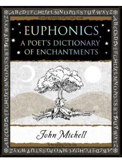 Euphonics - A Poet's Dictionary of Enchantments