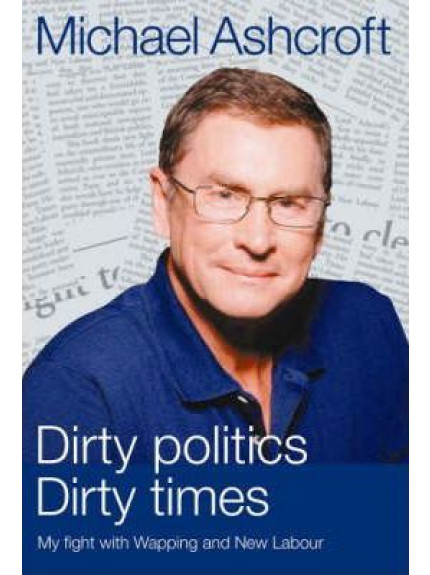 Dirty Politics Dirty Times