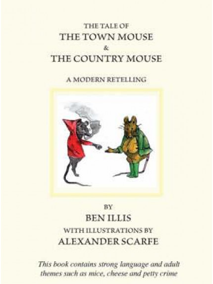 Tale of the Town Mouse and the Country Mouse, The