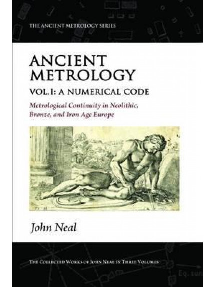 Ancient Metrology Vol I: A Numerical Code