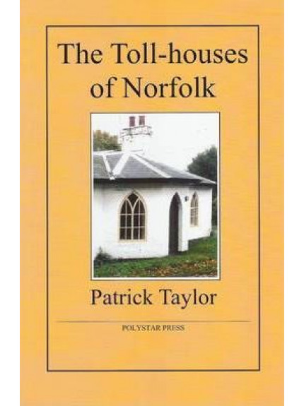 9781907154027 - the Toll-houses of Norfolk