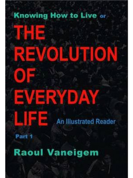 Knowing How to Live or The Revolution of Everyday Life