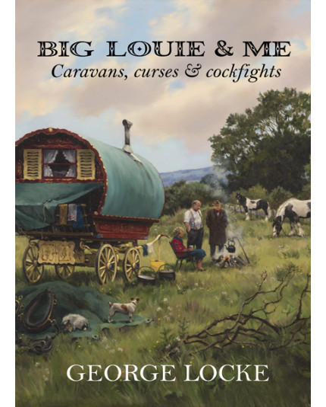 Big Louie & Me: Caravans, curses & cockfights