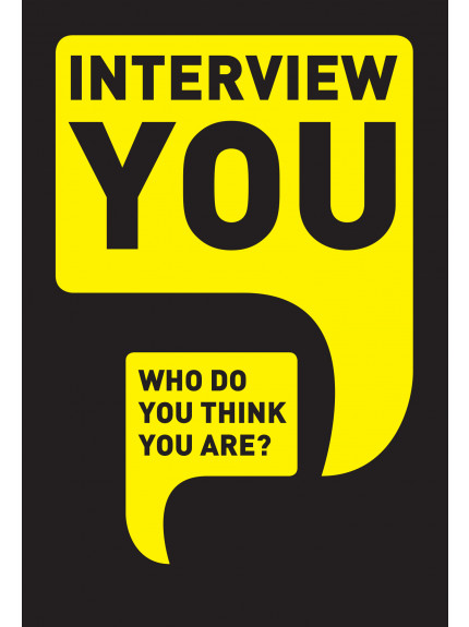 Interview You: Who Do You Think You are?
