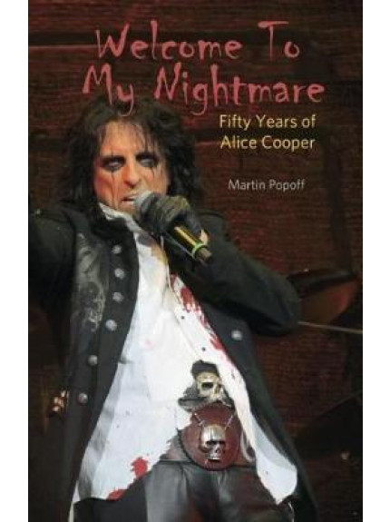 Welcome to my Nightmare- Fifty Years of Alice Cooper