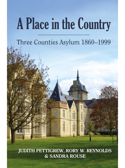 Place in the Country, A: Three Counties Assylum 1860-1999