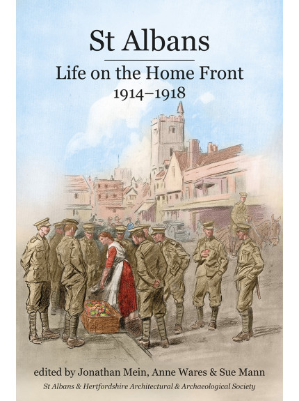 St Albans: Life on the Home Front 1914-1918