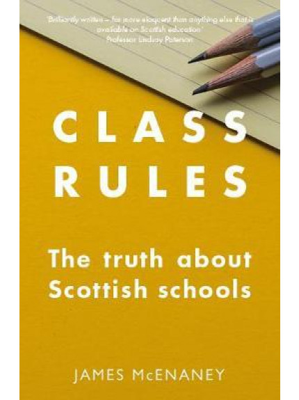 Class Rules: the Truth about Scottish Schools