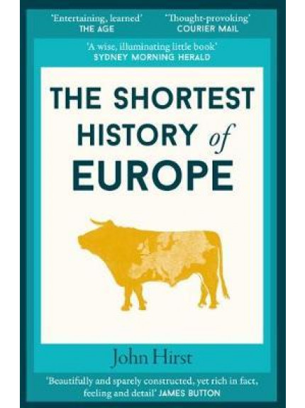 Shortest History Of Europe, The [2018 edition]