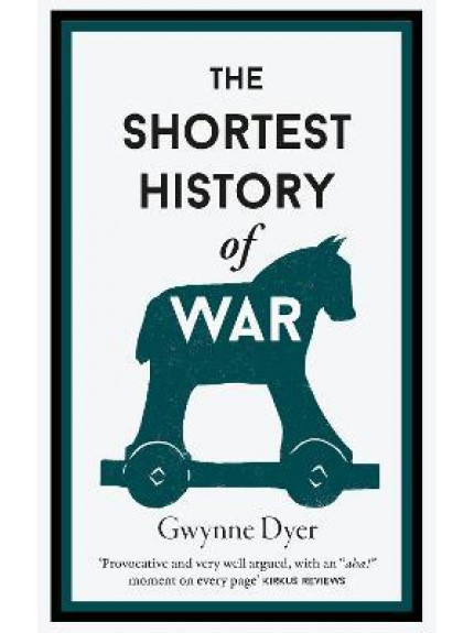 9781910400845 The Shortest History Of War