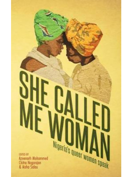 She Called Me Woman: Nigeria's Queer Women