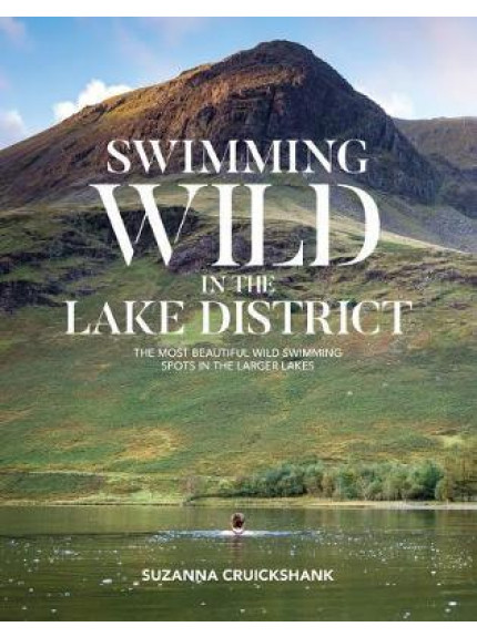 Swimming Wild in the Lake District ISBN 9781912560622