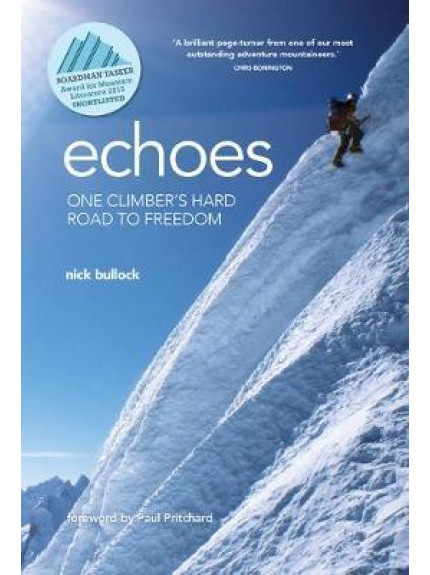 Echoes: One Climber's Hard Road to Freedom ISBN 9781912560981
