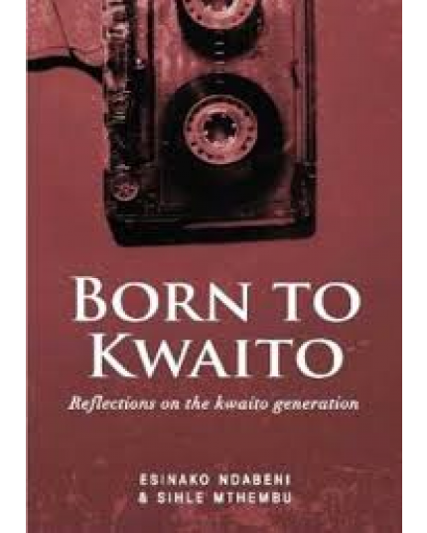 Born To Kwaito