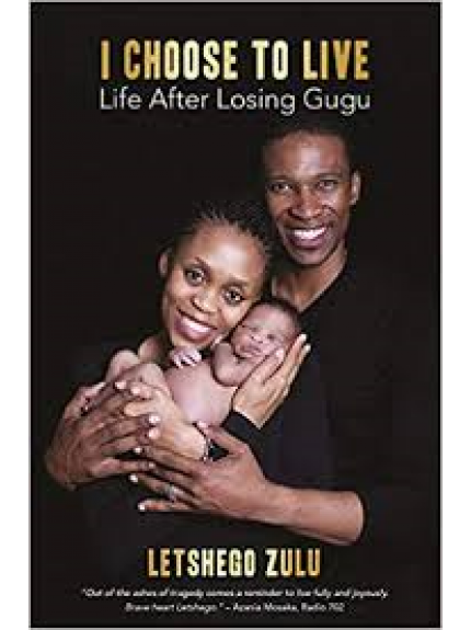 I Choose to Live: Life After Losing Gugu