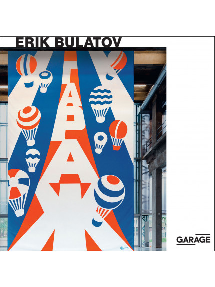 Erik Bulatov: Come to Garage!