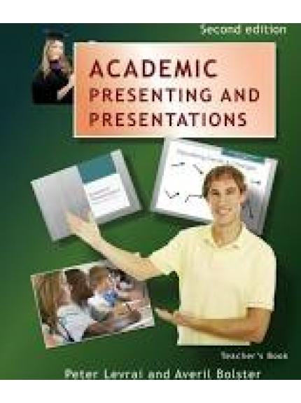 Academic Presenting and Presentations: Teacher's Book