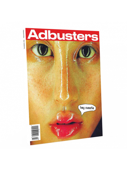 Adbusters 136 March April 2018 Volume 26 Number 2
