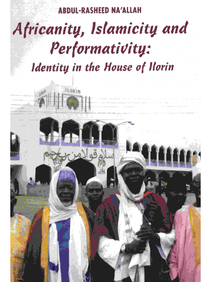 Africanity, Islamicity and Performativity: Identity in the