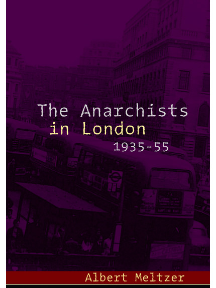 Anarchists in London 1935-55, The