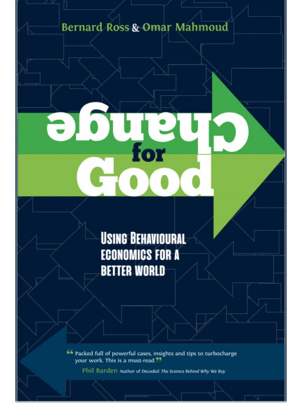 Change for Good: Using Behavioural Economics for a Better