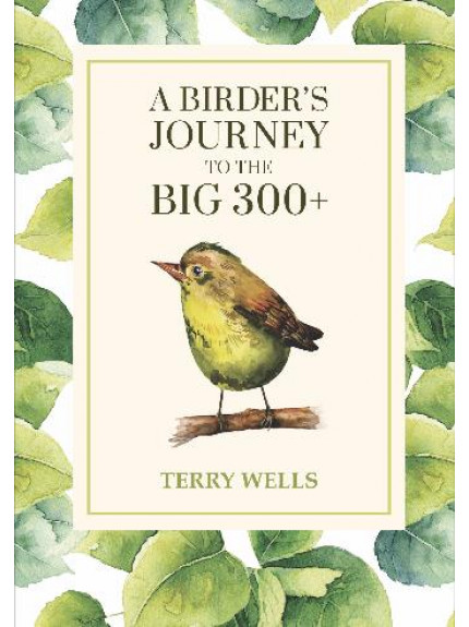 Birder's Journey to the Big 300+, A