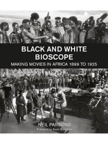 Black and White Bioscope: Making movies in Africa 1899 to