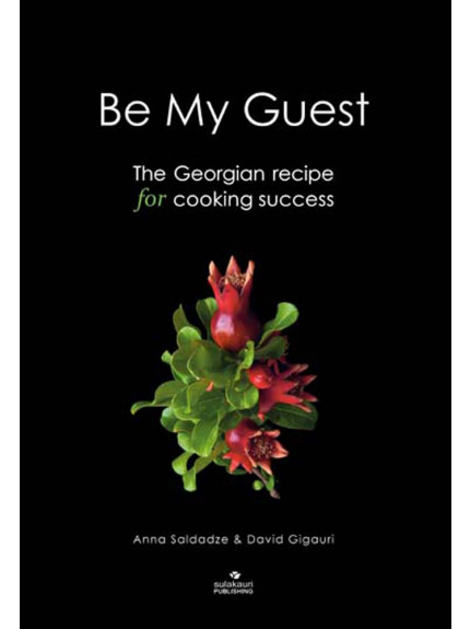 Be My Guest: The Georgian Recipe for Cooking Success