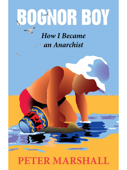 Bognor Boy: How I Became an Anarchist