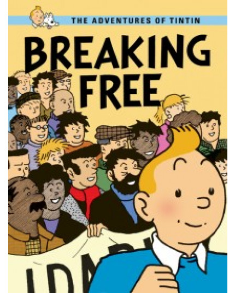 Breaking Free: The Adventures of Tintin