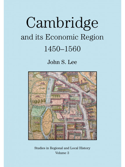 Cambridge and its Economic Region, 1450-1560