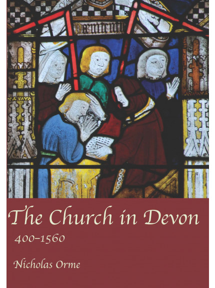 Church in Devon: 400 to 1560, The