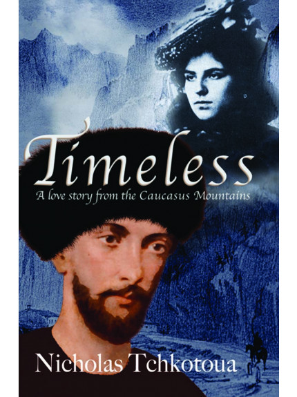 Timeless: A Love Story from the Caucasus Mountains