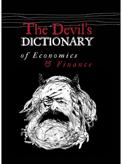 Devil's Dictionary of Economics & Finance