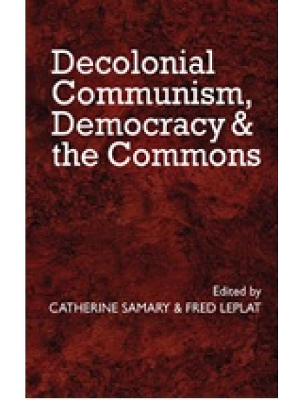 Decolonial Communism, Democracy & the Commons