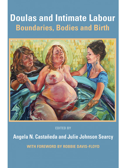 Doulas and Intimate Care: Boundries, Bodies and Birth